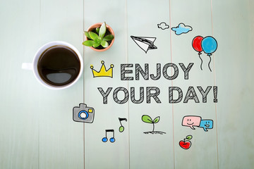 FototapetaEnjoy your Day message with a cup of coffee