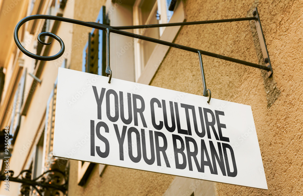 Fototapety, obrazy: Your Culture Is Your Brand sign in a conceptual image