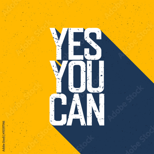 Motivational poster with lettering Yes You Can. Shadows, on ye Wallpaper Mural