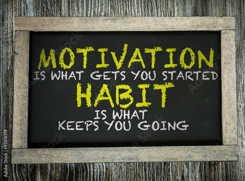 Obraz na plátne Motivation is What Gets You Started Habit Is What Keeps You Going written on cha