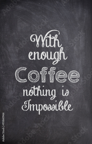 Fényképezés  Coffee Quote written with chalk on a black board