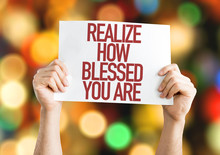 Realize How Blessed You Are Placard With Bokeh Background