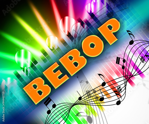Photo Bebop Music Represents Sound Track And Be-Bop