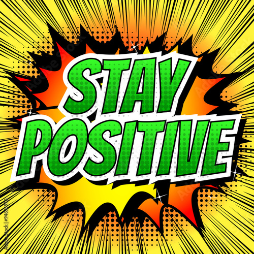 Photo  Stay positive - Comic book style word on comic book abstract background