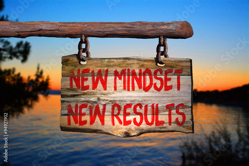 New mindset new results motivational phrase sign