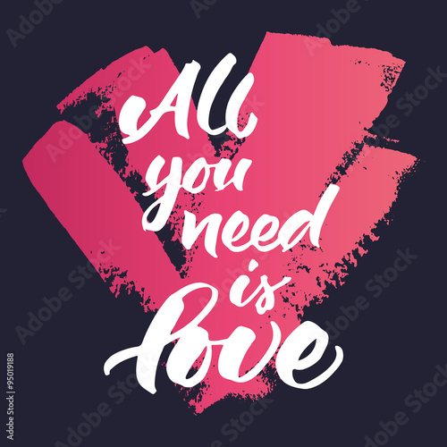 Photo  Inspirational quote 'All you need is love'