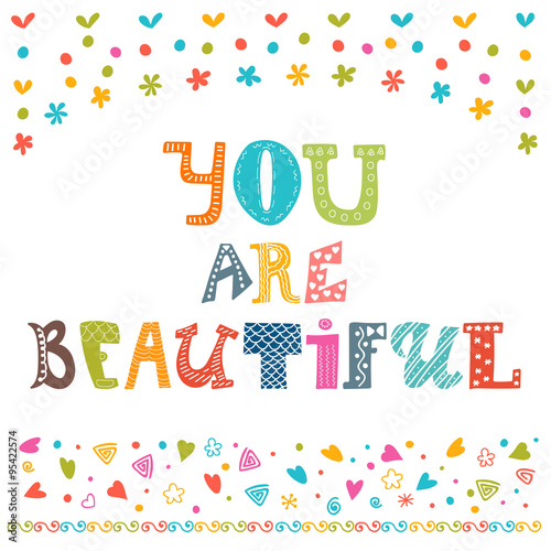 Photo  You are beautiful. Inspirational motivational quote. Simple tren