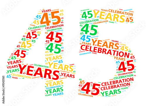 Photographie  Colorful word cloud for celebrating a 45 year birthday or anniversary