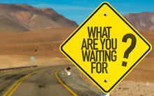 What Are You Waiting For? Sign On Desert Road
