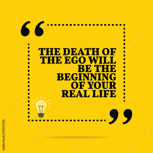 Fotografie, Tablou  Inspirational motivational quote. The death of the ego will be t