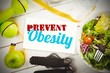 Composite image of prevent obesity