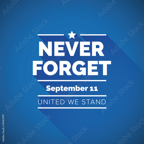 Poster  Never forget 9/11 concept - united we stand