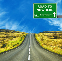 ROAD TO NOWHERE Road Sign Agai...