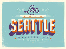 Vintage Style Touristic Greeting Card With Texture Effects - Love From Seattle, Washington - Vector EPS10.