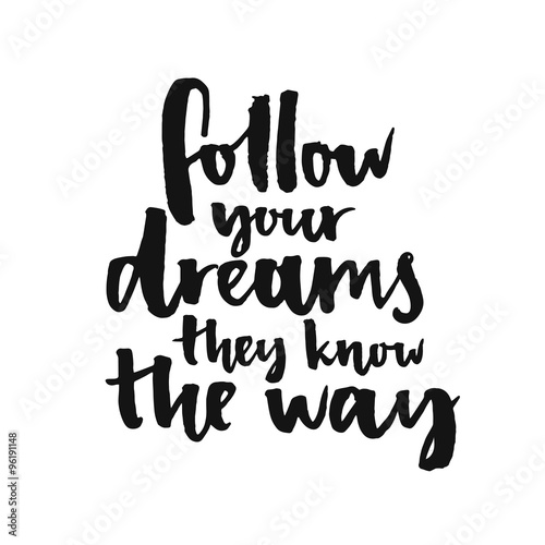 фотография  Follow your dreams, they know the way