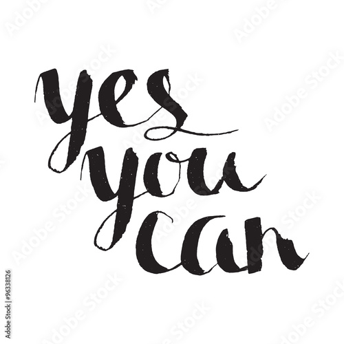 Photo  Yes you can inspiration calligraphy. Lettering.