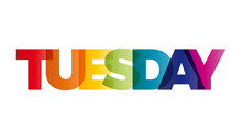 The Word Tuesday. Vector Banner With The Text Colored Rainbow.