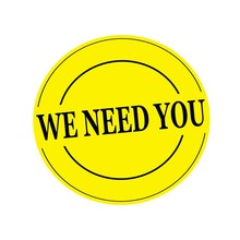 We Need You Stamp Text On Circle On Yellow Background