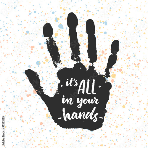 Its all in your hands. Calligraphic inspiration quote. Canvas-taulu