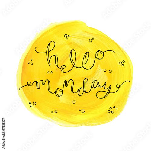 Hello Monday! Hand drawn calligraphic card. Canvas-taulu