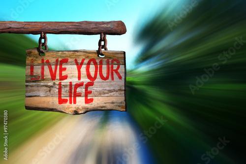 Fotografie, Obraz  Žít svůj život motivační výraz znaménko