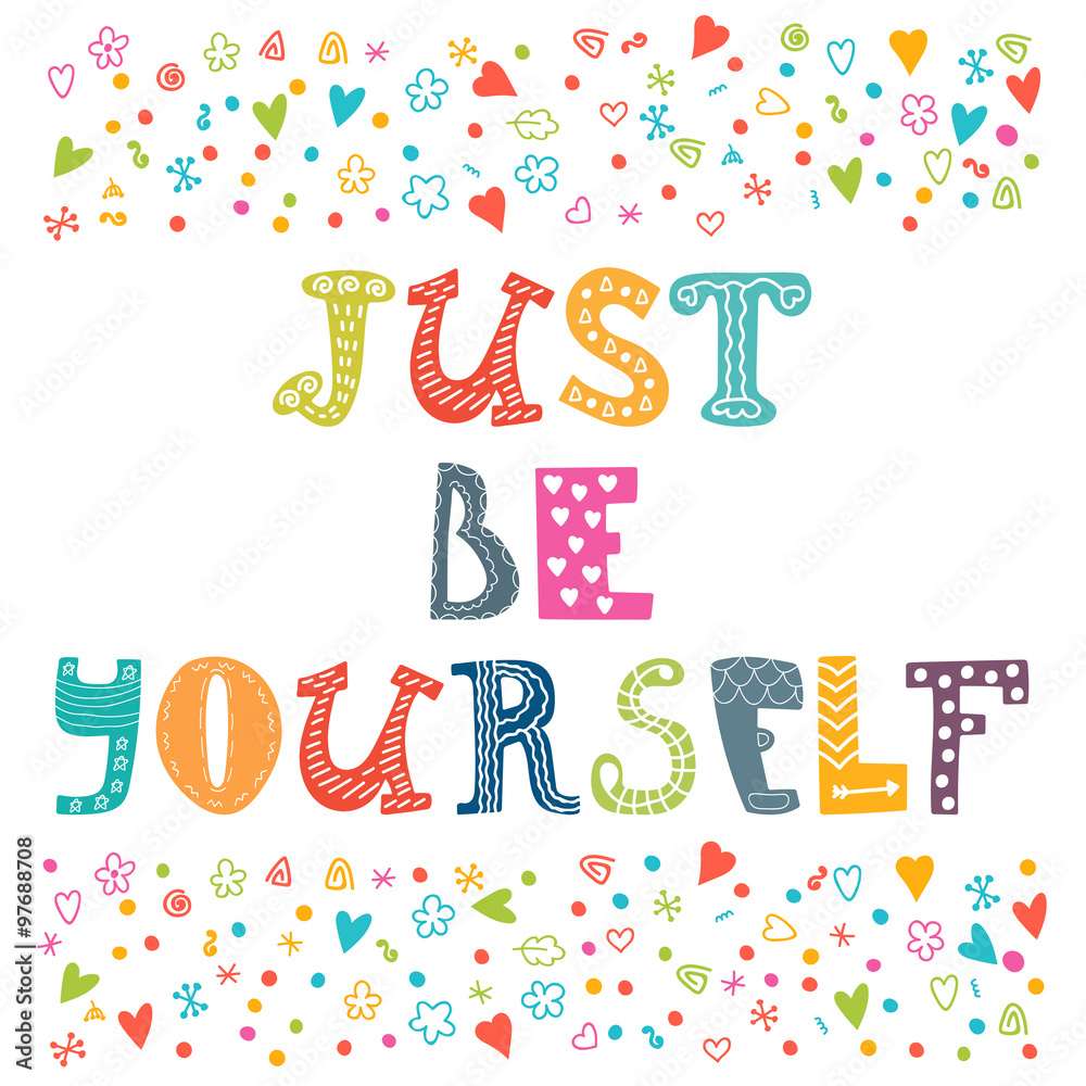 Photo  Just be yourself. Motivational poster. Inspirational colorful ty