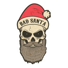 """Portrait Of Santa Claus In A Grunge Style With The Inscription On The Cap, """"Bad Santa."""" Biker Santa. Illustration For Printing On T-shirts."""