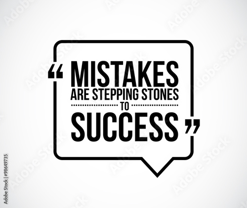 Fotografie, Obraz  mistakes are stepping stones to success quote