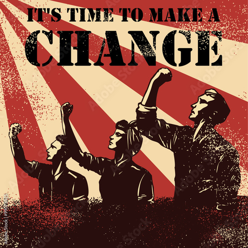 Revolution Poster, workers raising fists with text it's time to make a change, vector © rexandpan
