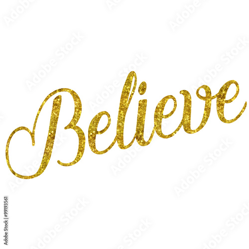 Photo  Believe Gold Faux Foil Glittery Metallic Inspirational Quote Iso