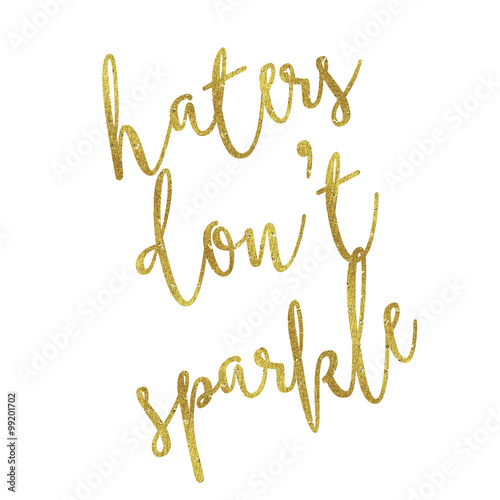 Haters Don't Sparkle Gold Faux Foil Metallic Glitter Quote Isola Poster