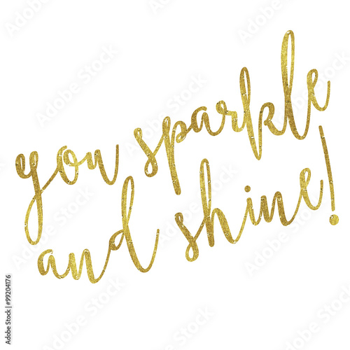 You Sparkle and Shine Gold Faux Foil Metallic Glitter Quote Isol Canvas
