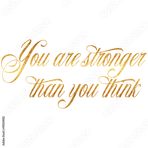 Stronger Quotes | Stronger Than You Think Quote Gold Faux Foil Quotes Kaufen Sie