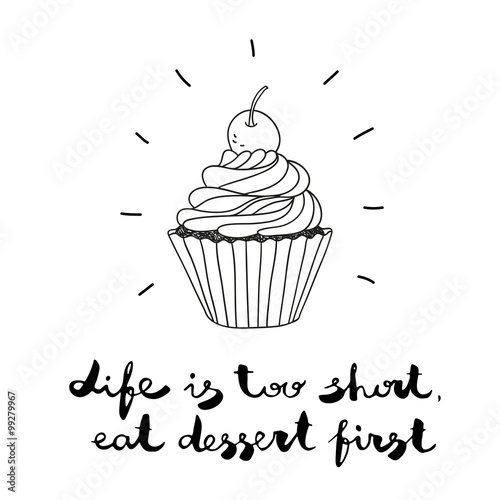 Photo  hand drawn vector illustration with cupcake and text Life Is Too