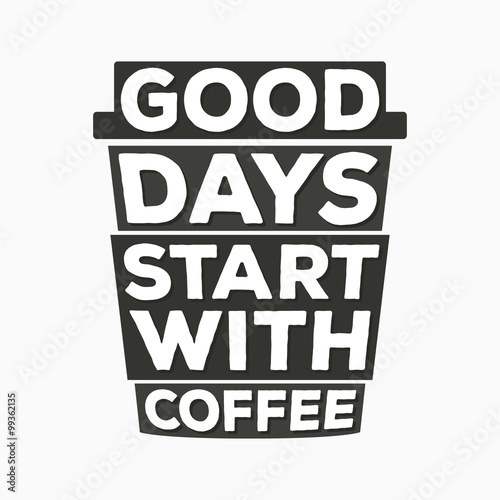 Canvas Print Good days start with coffee  - typographic quote poster