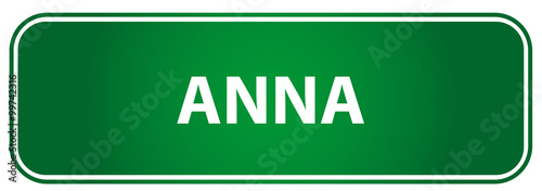 Photo  Popular girl name Anna on a green traffic sign