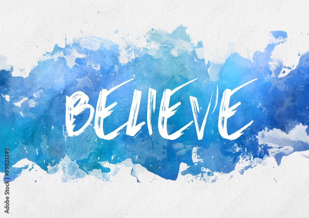 Fototapety, obrazy: Believe inspirational message