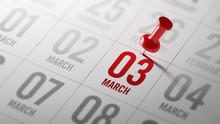 March 03 Written On A Calendar...