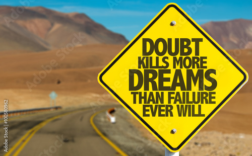 Tablou Canvas Doubt Kills More Dreams Than Failure Ever Will sign on desert road