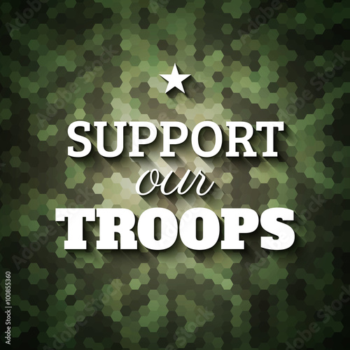 Obraz na plátně Support our troops. Military slogan poster on geometric camoufla