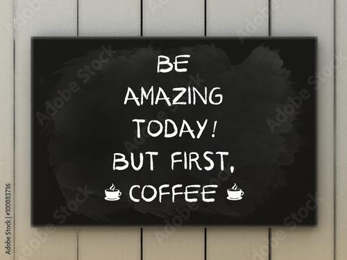 Coffee quote on blackboard written with chalk. Wallpaper Mural