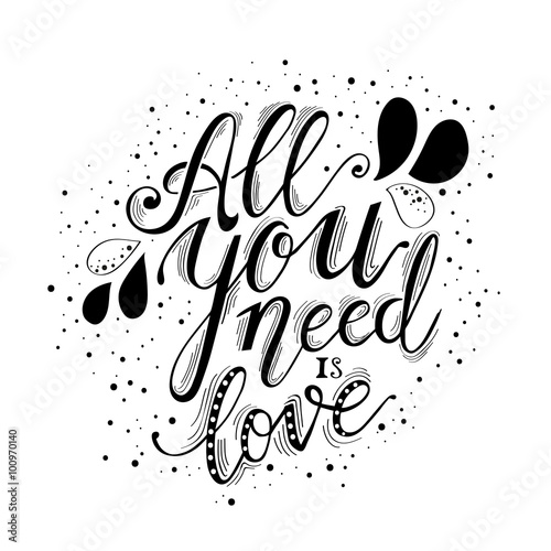Photo  All you need is love hand lettering and decoration