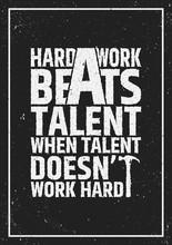 Hard Work Beats Talent Motivational Inspiring Quote On Grunge Background.
