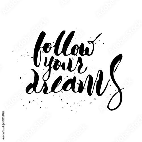 Photo  Follow your dreams.