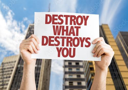 Fotografie, Obraz  Destroy What Destroys You placard with urban background