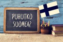 Question Do You Speak Finnish?...