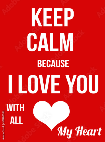 Fényképezés  Keep calm because I Love You with all my heart poster