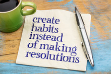 Create Habits Instead Of Resol...