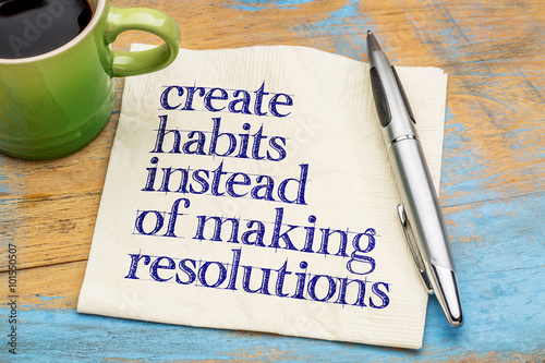 Fotografia, Obraz create habits instead of resolutions