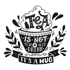 FototapetaTea is not a drink, it's a hug. Quote. Hand drawn vintage print